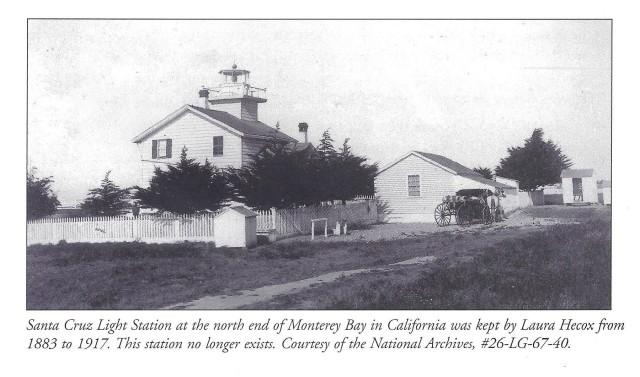 "1800's Santa Cruz Light Station. National Archives and ""Women Who kept The Lights"""