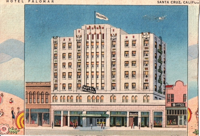 Hotel Palomar, Santa Cruz, California 1940.