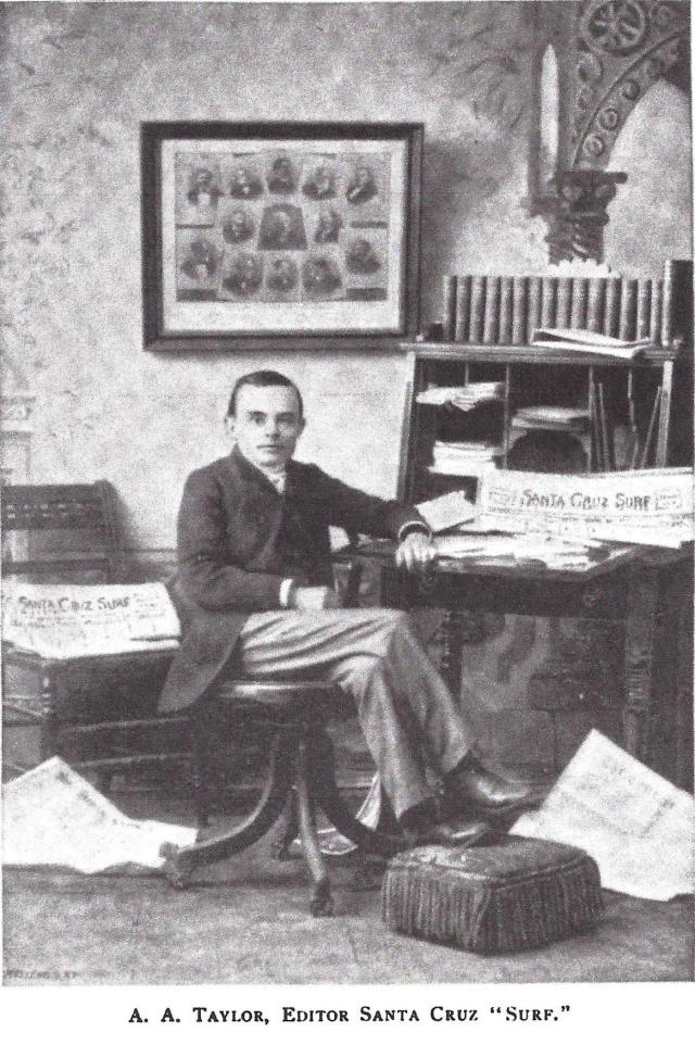 A. A. Taylor, editor of the Santa Cruz Surf in the 1800's.